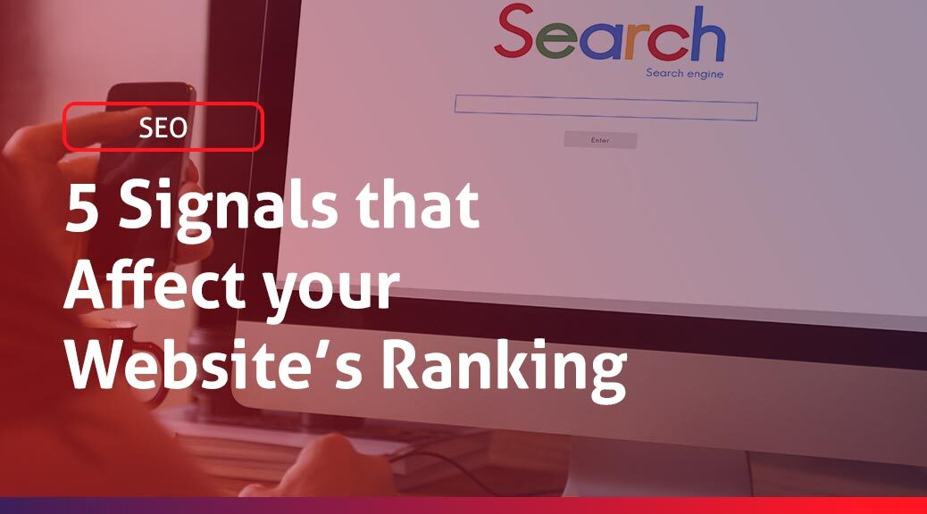 Blog post: 5 signals that affect your website's ranking